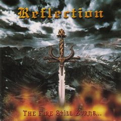 REFLECTION – the fire still burns – CD