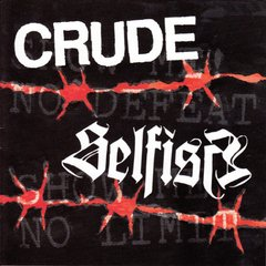 CRUDE / SELFISH – Split EP
