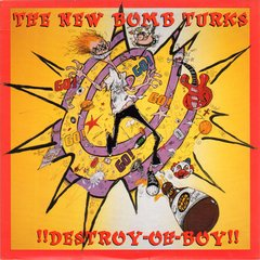 NEW BOMB TURKS – destroy oh boy – LP