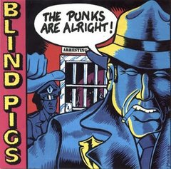 BLIND PIGS - the punks are alright! - 10""