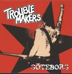 TROUBLE MAKERS - goteborg - LP
