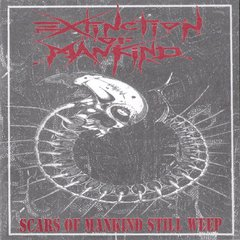 EXTINCTION OF MANKIND – scars of mankind still weep – EP