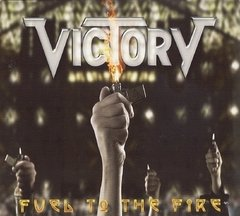 VICTORY – fuel to the fire – CD