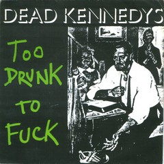 DEAD KENNEDYS - too drunk to fuck - EP