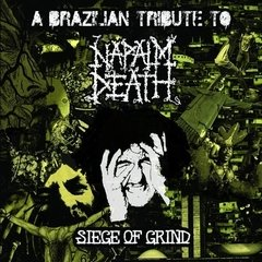 V/A - SIEGE OF GRIND, A BRAZILIAN TRIBUTE TO NAPALM DEATH - CD