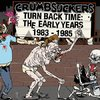 Crumbsuckers ‎– Turn Back Time: The Early Years 1983 - 1985 - Digipack 2 x CD