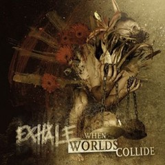 EXHALE - when worlds collide - LP