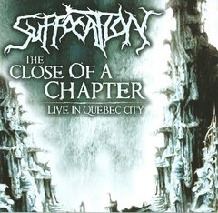 SUFFOCATION - the close of a chapter, live in Quebec City - CD