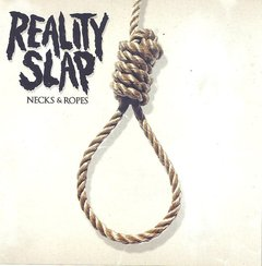 reality slap - necks & ropes - CD - importado!