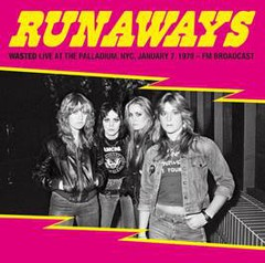 RUNAWAYS - wasted, live at the palladium, nyc, january 7, 1978 - CD