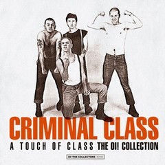 CRIMINAL CLASS - a touch of class, the Oi! collection - LP