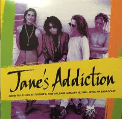 JANE´S ADDICTION - idiots rule: live at tipitina´s, new orleans, january 16, 1989 - wtul fm broadcast - CD