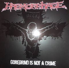 HAEMORRHAGE - goregrind is not a crime - LP