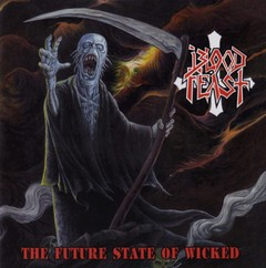 BLOOD FEAST - The future state of wicked - CD