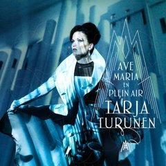 TARJA TURUNEN – Ave Maria in plein air – CD