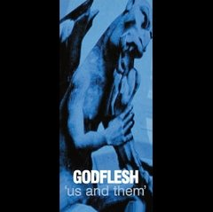 GODFLESH – us and them – CD