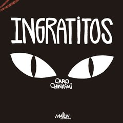 Ingratitos - Caro Chinaski