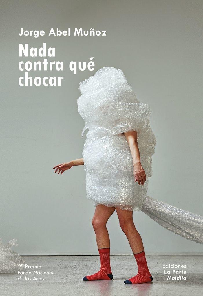 Nada contra qué chocar - Jorge Abel Muñoz