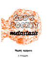 God's Pocket - Metastasis