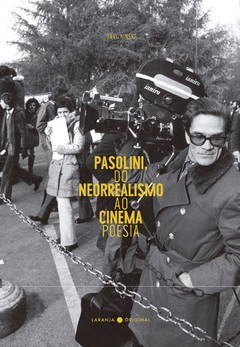 Pasolini, do neorealismo ao cinema poesia