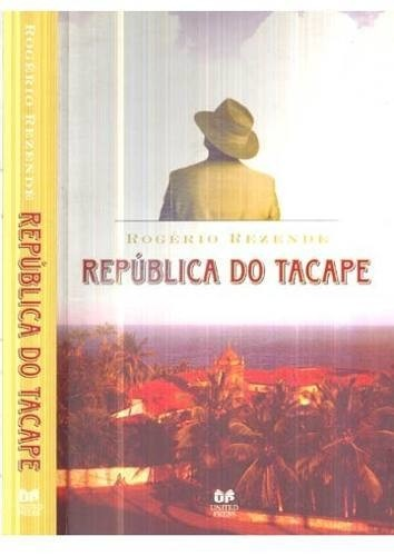 1158 - LIVRO REPUBLICA DO TACAPE ROGERIO REZENDE