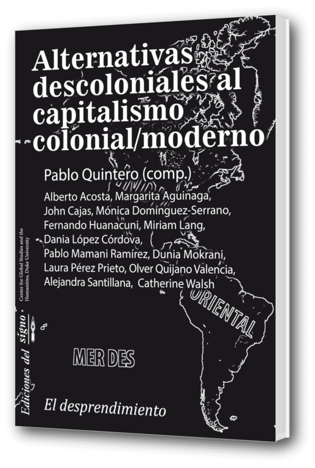 Alternativas descoloniales al capitalismo colonial/moderno