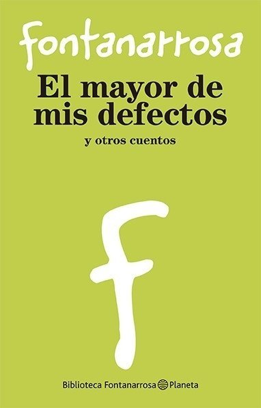 El mayor de mis defectos / Roberto Fontanarrosa en internet