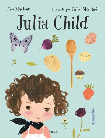 Julia Child / Kyo Maclear - comprar online