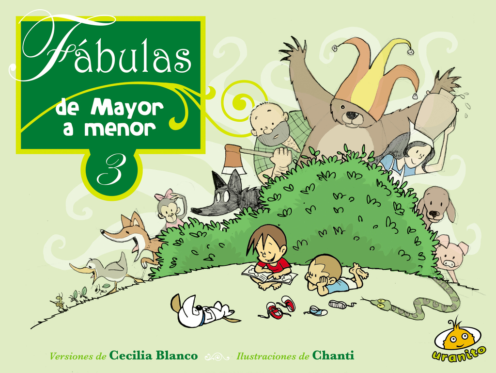 Fábulas de menor a mayor 3 / Chanti