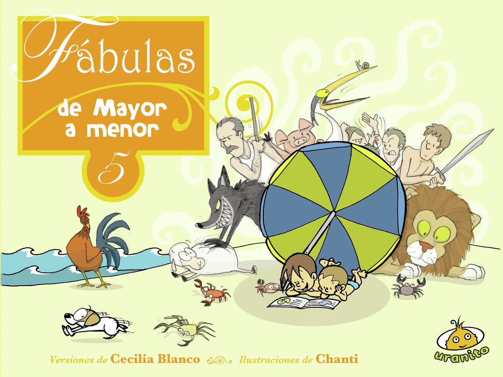 Fábulas de menor a mayor 5 / Chanti