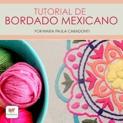 TUTORIAL Bordado Mexicano - On line - - Maria Paula Caradonti