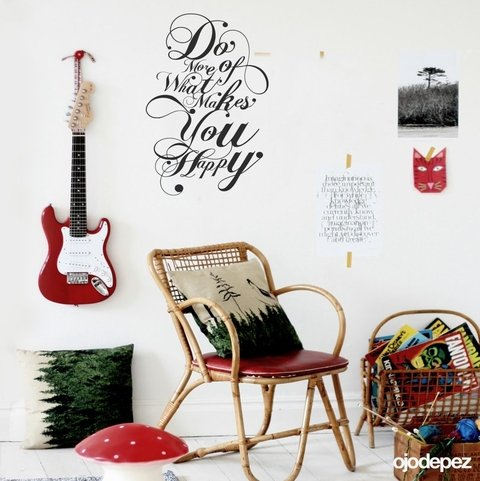 Vinilo decorativo Frase 007: Do more of what makes you happy. (Haz más de lo que te hace feliz).