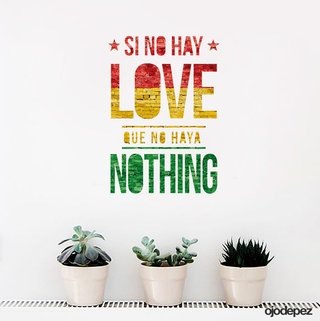 vinilo decorativo si no hay love que no haya nothing