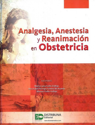 Analgesia, anestesia y reanimación en obstetricia - Gallo - ISBN:  9789588813615