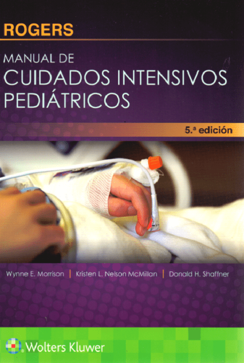 Rogers. Manual de cuidados intensivos pediátricos 5° Ed. - ISBN : 9788416781614