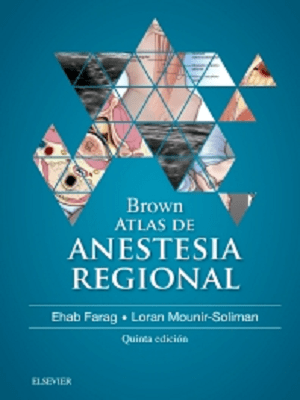Brown. Atlas de Anestesia Regional 5° Ed. - Isbn: 9788491131694