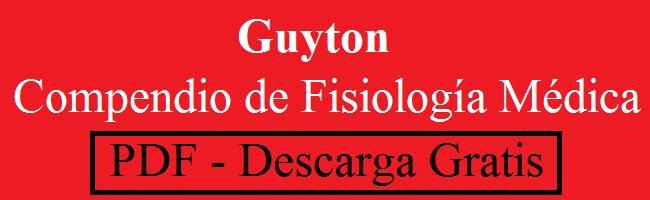 Guyton Compendio de Fisiología Médica 12° Ed. - PDF Descarga Gratuita