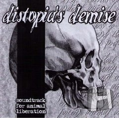 Distopia's Demise - Soundtrack For animal Liberation (Compilado)