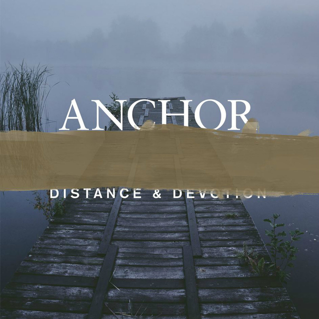 Anchor - Distance & Devotion