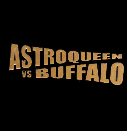 Astroqueen Vs. Buffalo