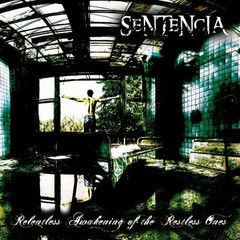 Sentencia - Relentless Awakening of the restless one