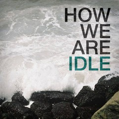 How We Are - Idle