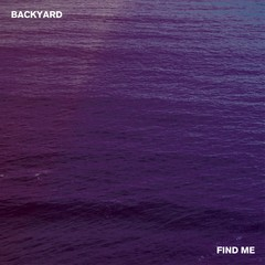 Backyard - Find me
