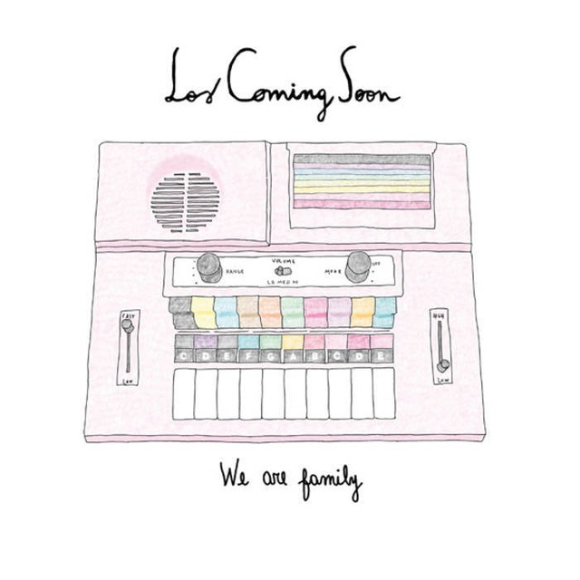 Los Coming Soon - We are family