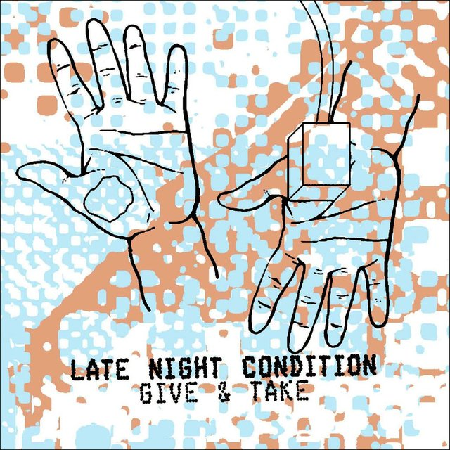 Late Night Condition - Give & Take