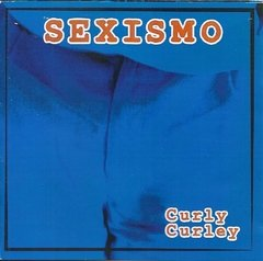 Curly Curley - Sexismo