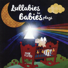 Lullabies for Babies Plays...Pink Floyd