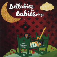 Lullabies for Babies Plays...The Rolling Stones