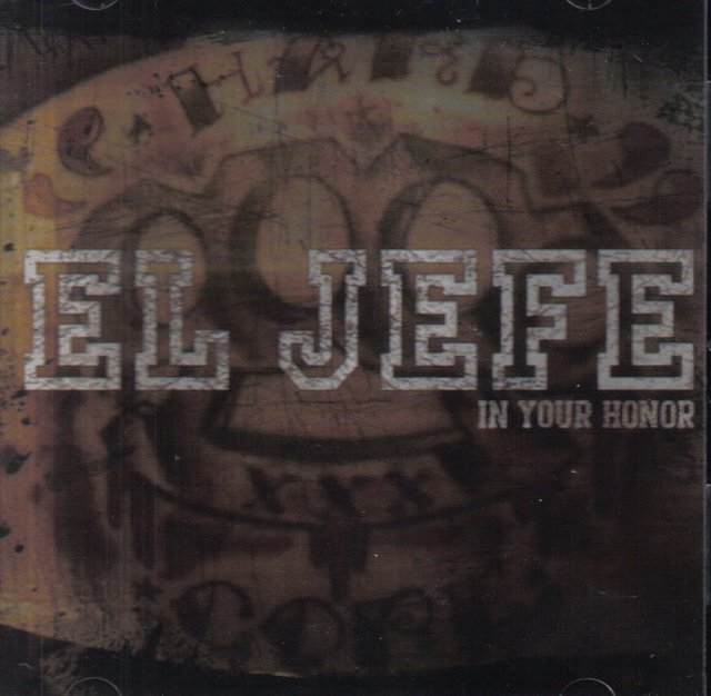 El Jefe - In Your Honor