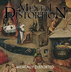 Mental Distortion - Mentally Distorted